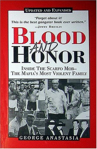 George Anastasia Blood And Honor Inside The Scarfo Mob The Mafia's Most Violent F