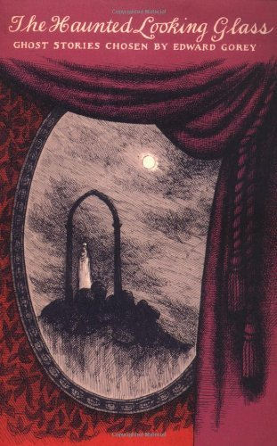 Ward Gorey The Haunted Looking Glass
