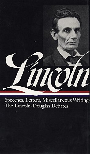 Abraham Lincoln Lincoln Speeches And Writings 1832 1858