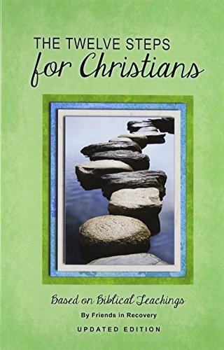 Friends In Recovery 12 Steps F Christians (updated) Revised