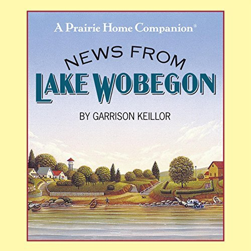 Garrison Keillor News From Lake Wobegon Original Radi