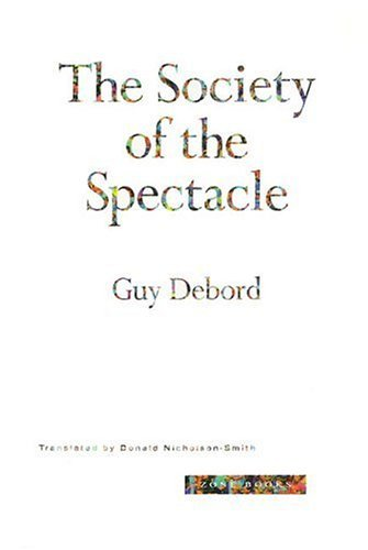 Guy Debord The Society Of The Spectacle Case Studies Of Technical Communication In Techno Revised