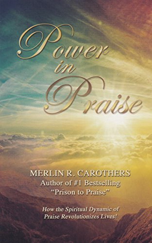 Merlin R. Carothers Power In Praise