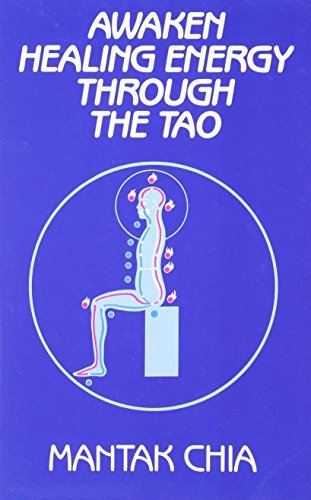 Mantak Chia Awaken Healing Energy Through The Tao The Taoist Secret Of Circulating Internal Power