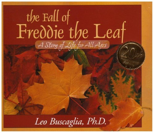 Leo Buscaglia The Fall Of Freddie The Leaf A Story Of Life For All Ages Anniversary