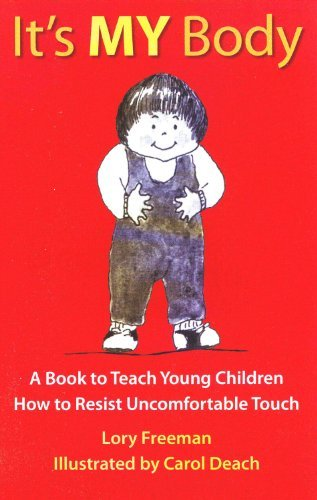 Lory Freeman It's My Body A Book To Teach Young Children How To Resist Unco