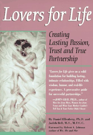 Daniel Ellenberg Lovers For Life Creating Lasting Passion Trust And True Partner