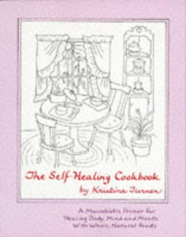 Kristina Turner Self Healing Cookbook Whole Foods To Balance Body Mind & Moods