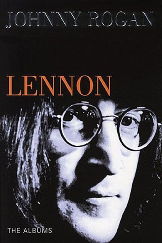 Rogan Johnny Lennon The Albums