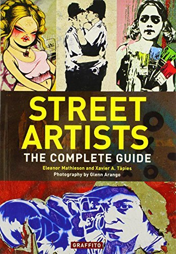 Eleanor Mathieson Street Artists The Complete Guide
