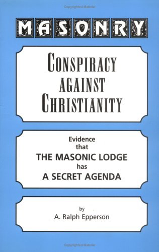 A. Ralph Epperson Masonry Conspiracy Against Christianity