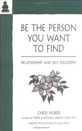 Cheri Huber Be The Person You Want To Find Relationship And Self Discovery