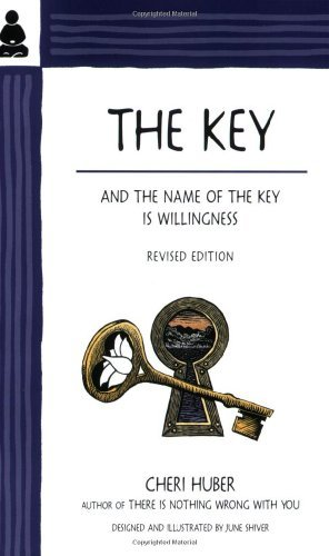 Cheri Huber The Key And The Name Of The Key Is Willingness Revised