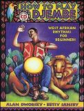 Alan Dworsky How To Play Djembe [with Cd]