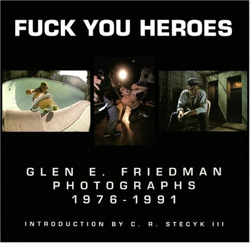 Friedman Glen E. Fuck You Heroes Photographs 1976 91