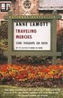 Anne Lamott Traveling Mercies Some Thoughts On Faith
