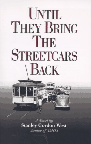 Stanley Gordon West Until They Bring The Streetcars Back