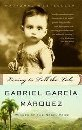 Gabriel Garcia Marquez Living To Tell The Tale