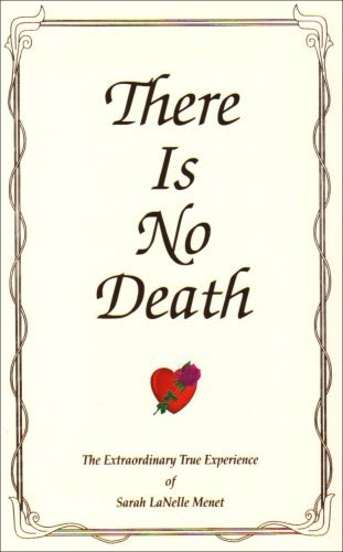 Sarah Lanelle Menet There Is No Death The Extraordinary True Experience