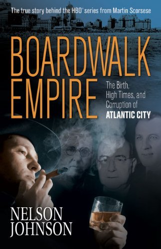 Nelson Johnson Boardwalk Empire The Birth High Times And Corruption Of Atlantic General Trade