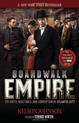 Nelson Johnson Boardwalk Empire The Birth High Times And Corruption Of Atlantic