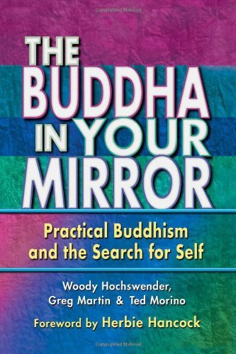 Woody Hochswender The Buddha In Your Mirror Practical Buddhism And The Search For Self
