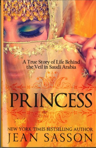 Jean Sasson Princess A True Story Of Life Behind The Veil In Saudi Ara
