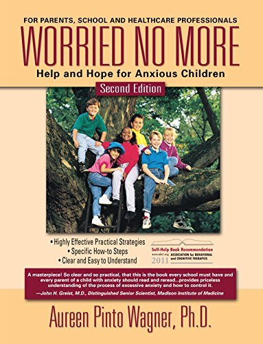 Aureen Pinto Wagner Ph. D. Worried No More Help And Hope For Anxious Children 0002 Edition;