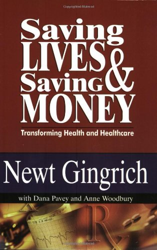 Newt Gingrich Saving Lives & Saving Money