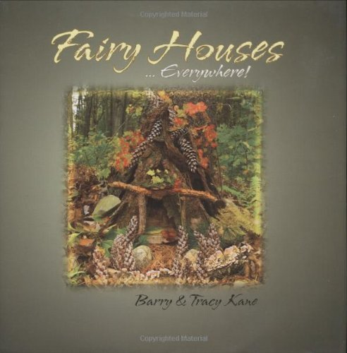 Barry Kane Fairy Houses ... Everywhere!