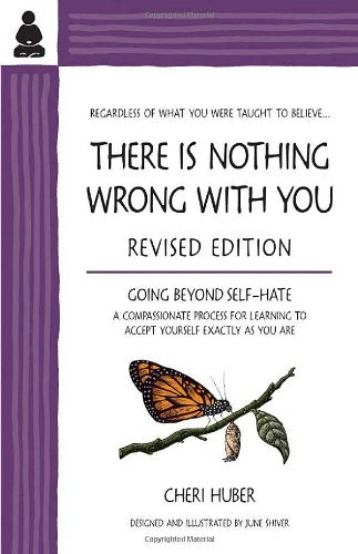 Cheri Huber There Is Nothing Wrong With You Going Beyond Self Hate 0002 Edition;revised