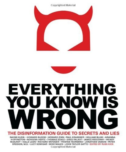 Russ Kick Everything You Know Is Wrong The Disinformation Guide To Secrets And Lies