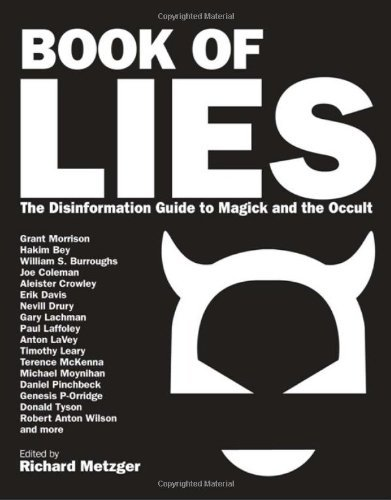 Richard Metzger Book Of Lies The Disinformation Guide To Magick And The Occult