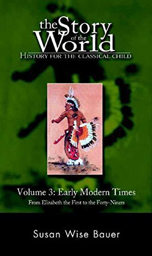 Susan Wise Bauer The Story Of The World History For The Classical Child Early Modern Tim