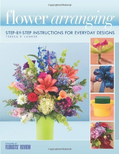 Amy Bauer David Coake Cynthia Mcgowan Kelsey Smith Flower Arranging Step By Step Instructions For Ev