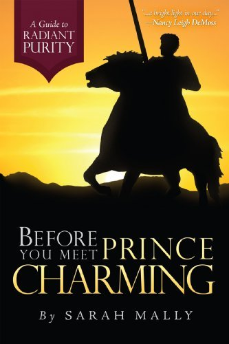 Sarah Mally Before You Meet Prince Charming A Guide To Radiant Purity