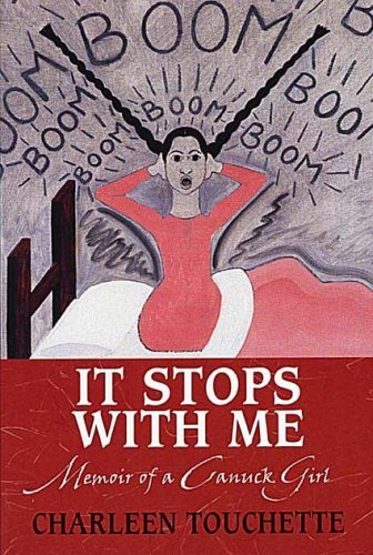 Charleen Touchette It Stops With Me Memoir Of A Canuck Girl