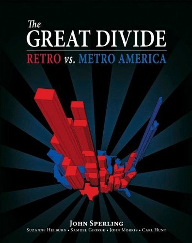 John Sperling Great Divide The Retro Vs. Metro America