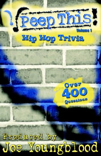 Peep This! Hip Hop Trivia Vol.1 Joe Youngblood