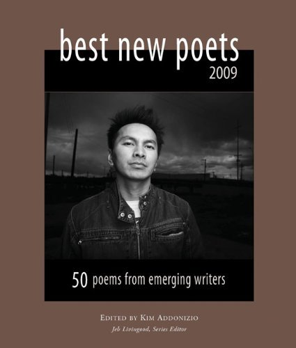 Kim Addonizio Best New Poets 50 Poems From Emerging Writers 2009