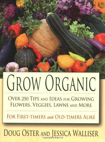 Doug Oster Grow Organic Over 250 Tips And Ideas For Growing Flowers Vegg