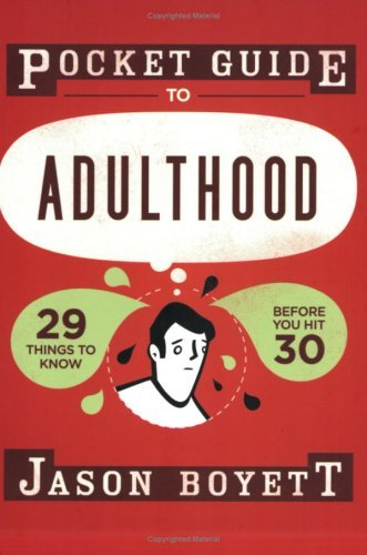 Jason Boyett Pocket Guide To Adulthood 29 Things To Know Before You Hit 30