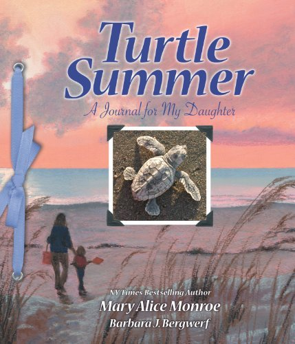 Mary Alice Monroe Turtle Summer A Journal For My Daughter