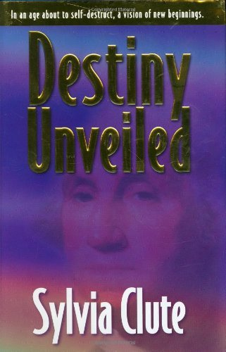 Sylvia Clute Destiny Unveiled Rev And Updated