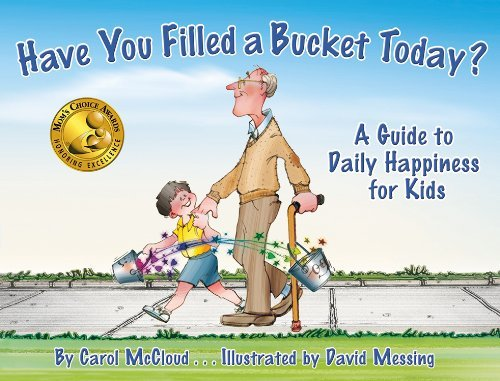 Carol Mccloud Have You Filled A Bucket Today? A Guide To Daily Happiness For Kids