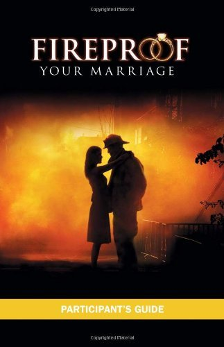 Jennifer Dion Fireproof Your Marriage Participant's Guide