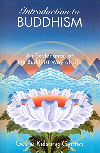Geshe Kelsang Gyatso Introduction To Buddhism An Explanation Of The Buddhist Way Of Life