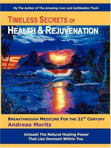Andreas Moritz Timeless Secrets Of Health And Rejuvenation