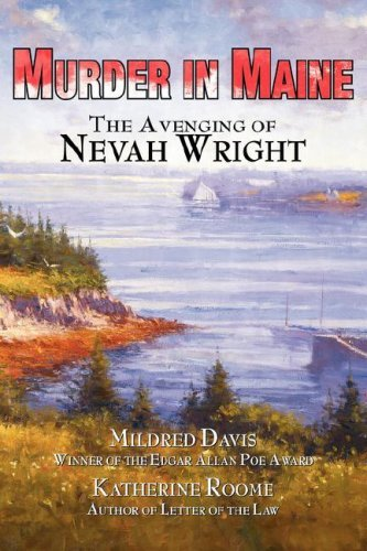 Mildred Davis Murder In Maine The Avenging Of Nevah Wright