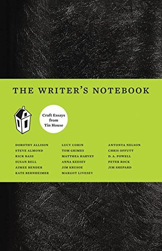 Dorothy Allison The Writer's Notebook Craft Essays From Tin House